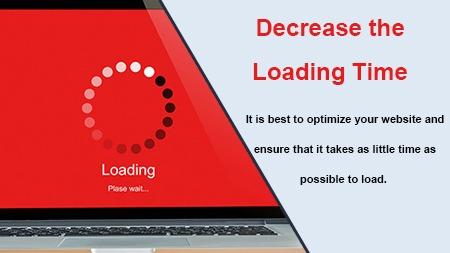 Decrease the Loading Time