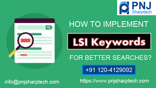 How to Implement LSI keywords for Better Searches