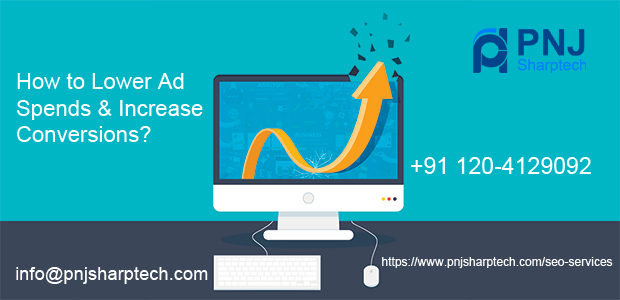 How to Lower Ad Spends & Increase Conversions