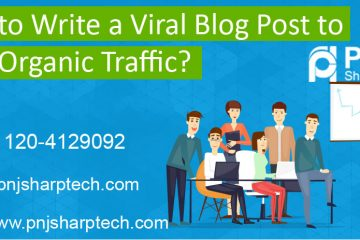 Write a Viral Blog Post to Gain Organic Traffic