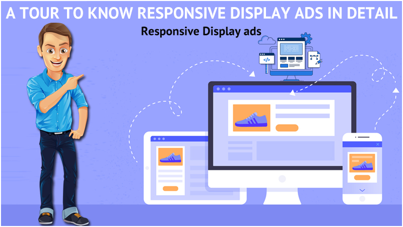 A Tour to Know Responsive Display Ads in Detail