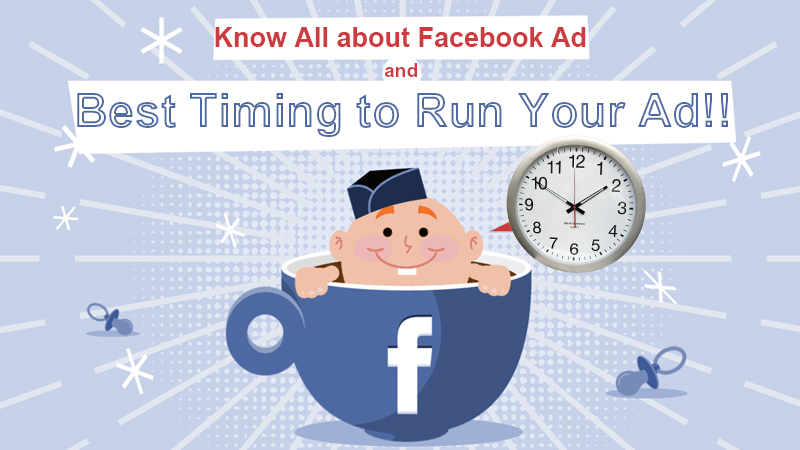 Facebook Ad and Best Timing to Run Your Ads