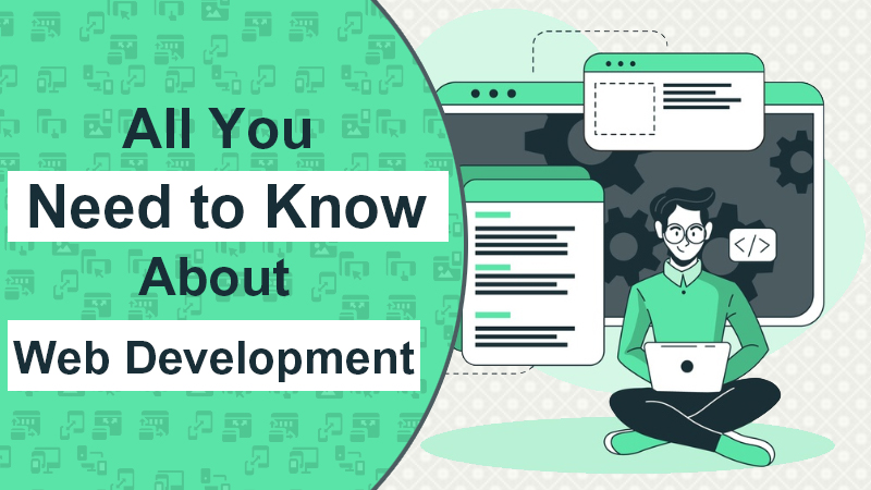 All you need to know about Web Development