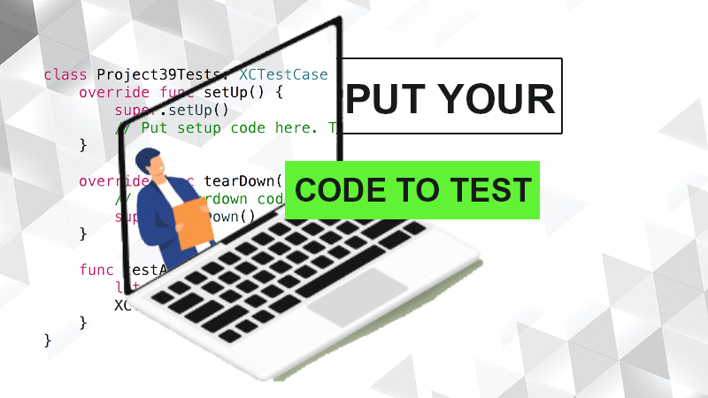 Put your code to test