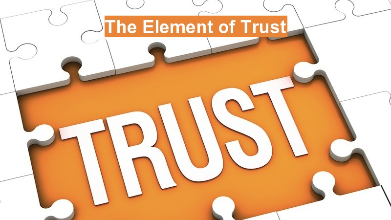 The Element of Trust