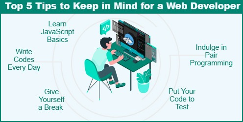 Top 5 tips to keep in mind for a Web Developer