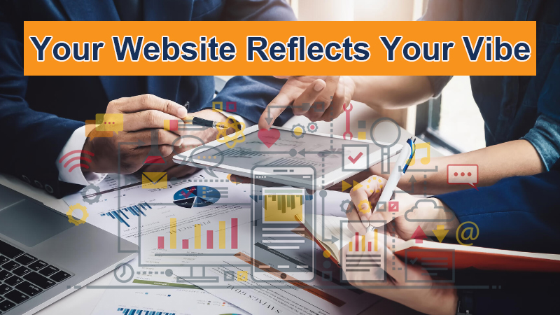 Your website reflects your vibe
