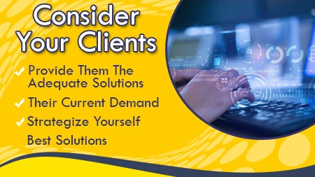 Consider your Clients