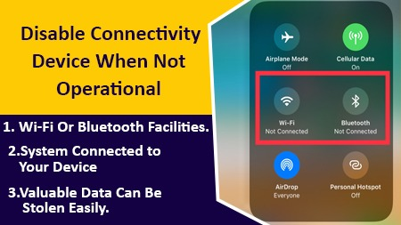 Disable Connectivity Device when not Operational