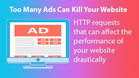 Too Many Ads Can Kill Your Website