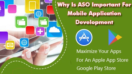 Why is ASO important for Mobile Application Development