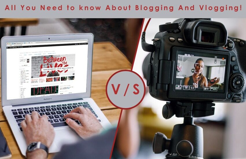 All you need to know about Blogging and Vlogging