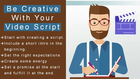 Be creative with your video script