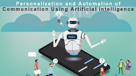Personalization and Automation of Communication Using Artificial Intelligence