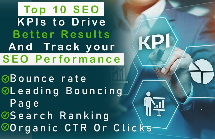 Top 10 SEO KPIs to Drive Better Results and Track your SEO Performance