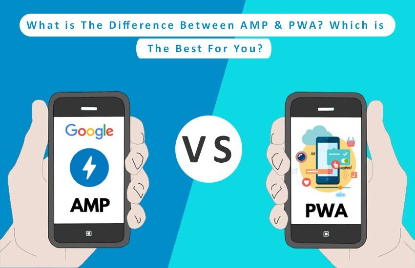 What is the difference between AMP & PWA ?