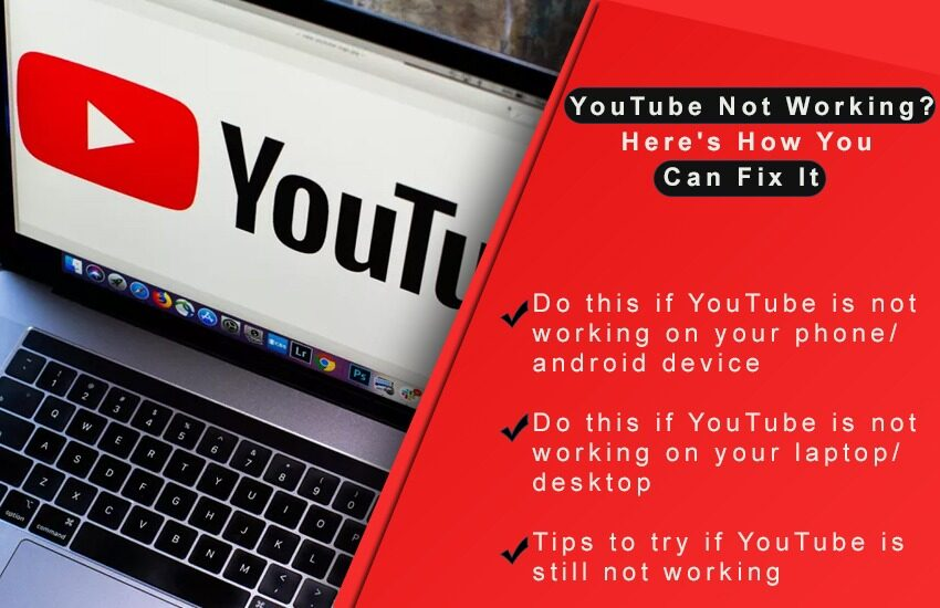 YouTube Not Working Here's How You Can Fix It