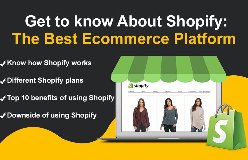 Get to know about Shopify - The Best ecommerce Platform