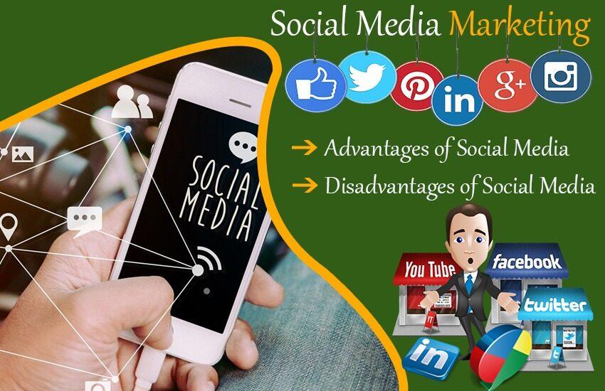 Social Media Marketing - Advantages and Disadvantages