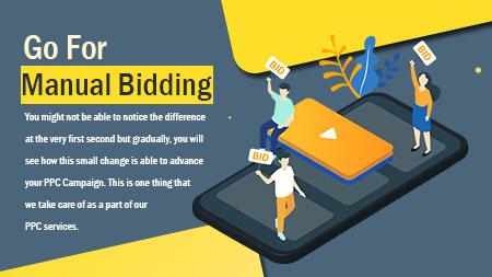 Go for manual bidding
