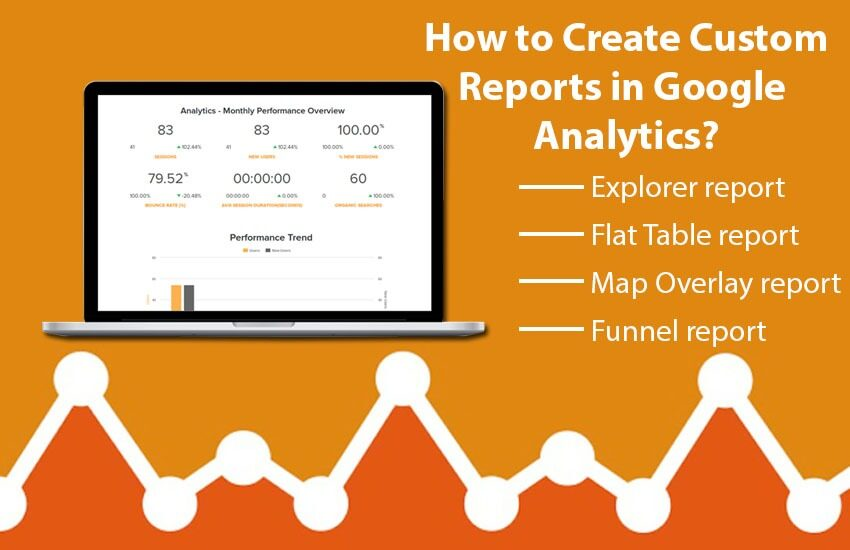 How to Create Custom Reports in Google Analytics