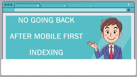 No going back after mobile first indexing
