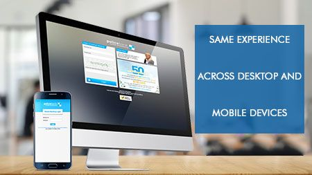 Same experience across desktop and mobile devices