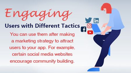 Engaging users with different tactics