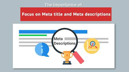 Focus on Meta title and Meta descriptions
