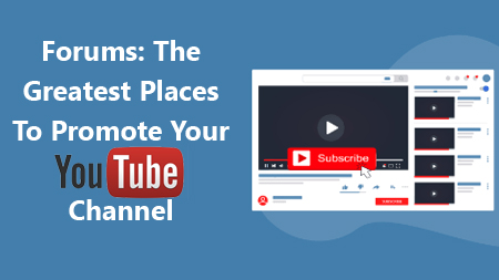 Forums The Greatest Places To Promote Your YouTube Channel
