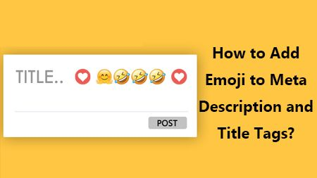 How to Add Emoji to Meta Description and Title Tags?