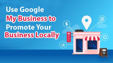 Use Google My Business to promote your business locally