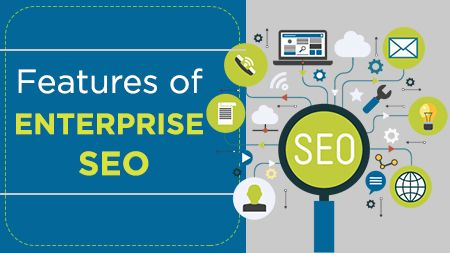 Features of Enterprise SEO