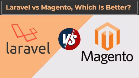 Laravel vs Magento, Which Is Better?