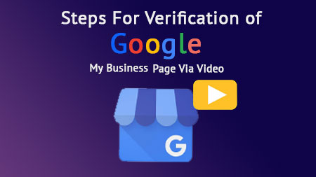 Steps For Verification of Google My Business Page Via Video