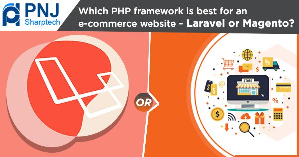 Which PHP framework Is Best For An e-commerce Website - Laravel or Magento