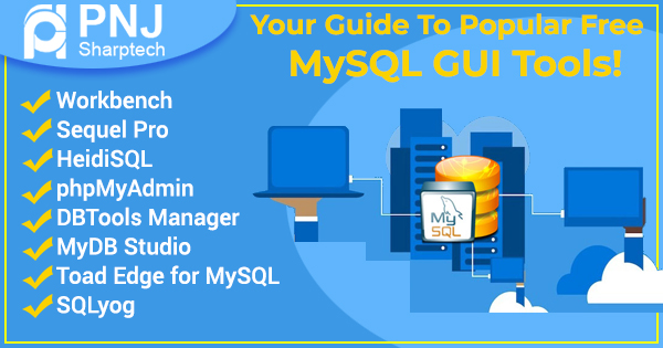 Your guide to popular free MySQL GUI Tools!