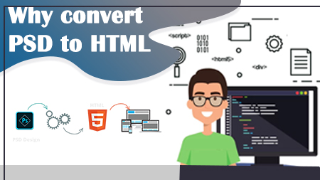 Why convert PSD to HTML?