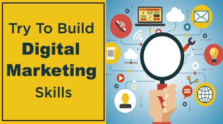Try To Build Digital Marketing Skills