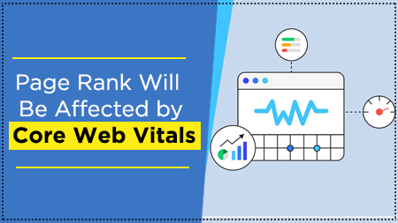 Page Rank Will Be Affected by Core Web Vitals