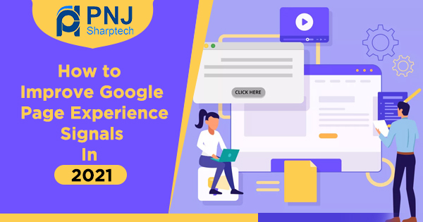 How to Improve Google Page Experience Signals In 2021