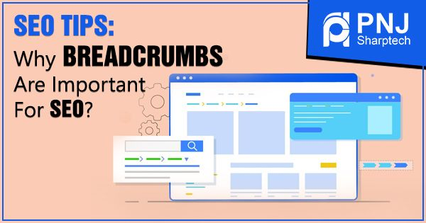 SEO Tips Why Breadcrumbs Are Important for SEO