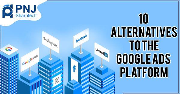 Top 10 Alternatives to the Google Ads Platform