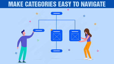 Make categories easy to navigate