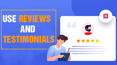 Use reviews and testimonials