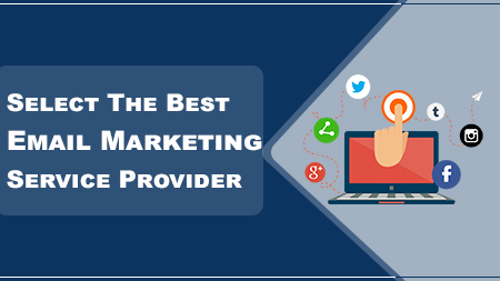Select The Best Email Marketing Service Provider