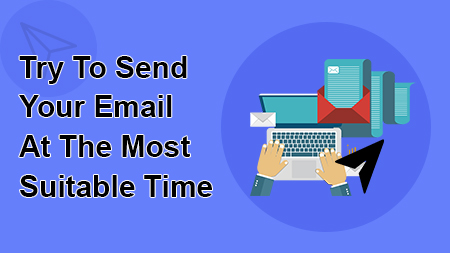 Try To Send Your Email At The Most Suitable Time