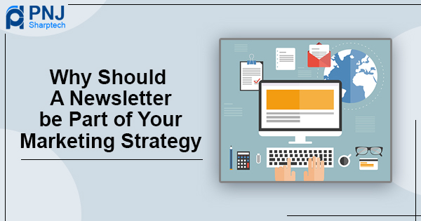 Why Should a Newsletter be Part of Your Marketing Strategy