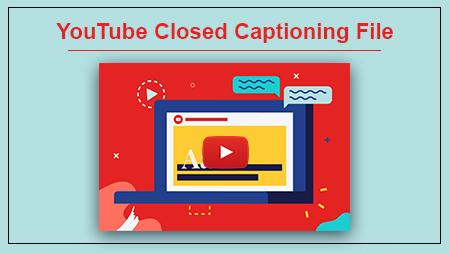 YouTube Closed Captioning File