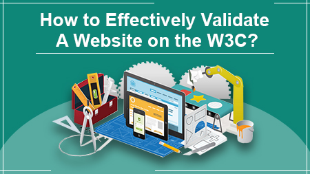 How to effectively validate a website on the W3C